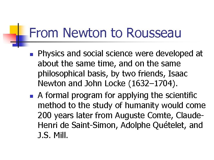 From Newton to Rousseau n n Physics and social science were developed at about