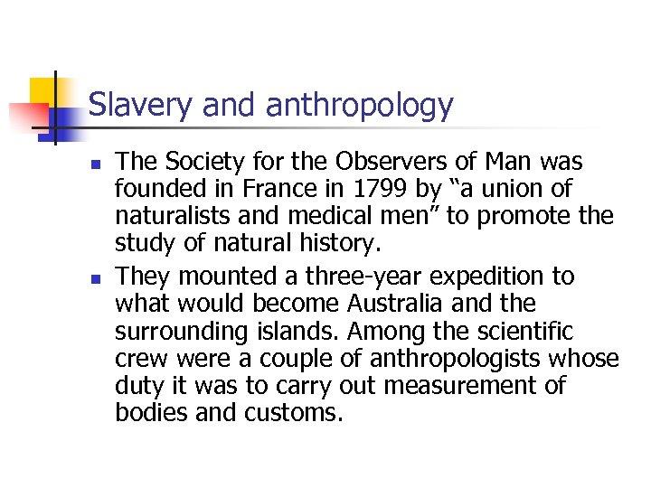 Slavery and anthropology n n The Society for the Observers of Man was founded