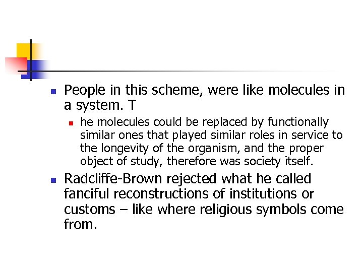 n People in this scheme, were like molecules in a system. T n n