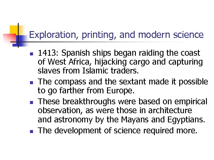 Exploration, printing, and modern science n n 1413: Spanish ships began raiding the coast