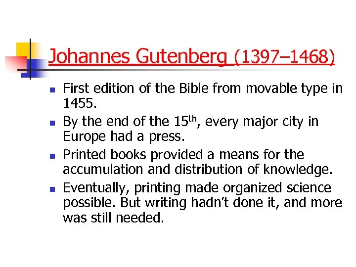 Johannes Gutenberg (1397– 1468) n n First edition of the Bible from movable type