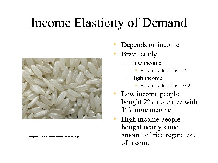 Income Elasticity of Demand • Depends on income • Brazil study – Low income