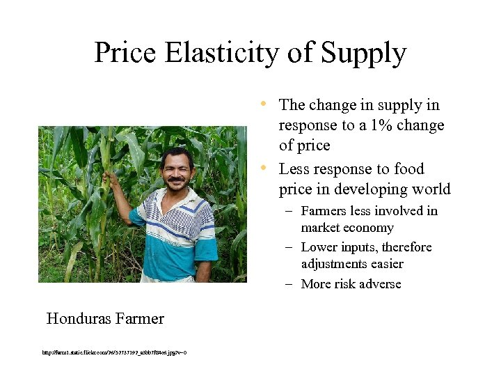 Price Elasticity of Supply • The change in supply in response to a 1%