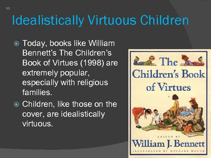 11 Idealistically Virtuous Children Today, books like William Bennett's The Children's Book of Virtues