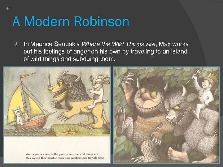 17 A Modern Robinson In Maurice Sendak's Where the Wild Things Are, Max works