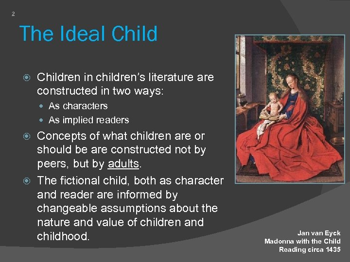 2 The Ideal Children in children's literature are constructed in two ways: As characters