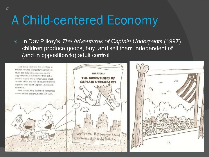 21 A Child-centered Economy In Dav Pilkey's The Adventures of Captain Underpants (1997), children