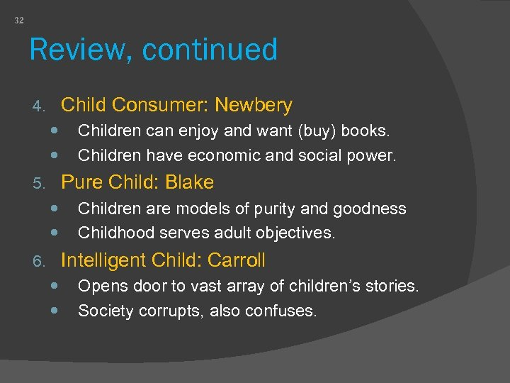 32 Review, continued Child Consumer: Newbery 4. Children can enjoy and want (buy) books.