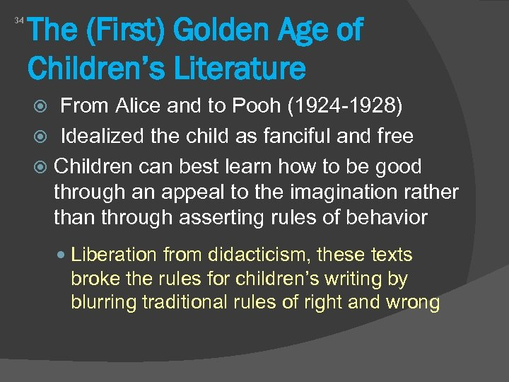 34 The (First) Golden Age of Children's Literature From Alice and to Pooh (1924