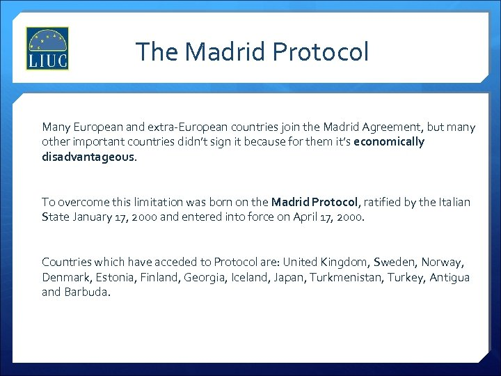 The Madrid Protocol Many European and extra-European countries join the Madrid Agreement, but many