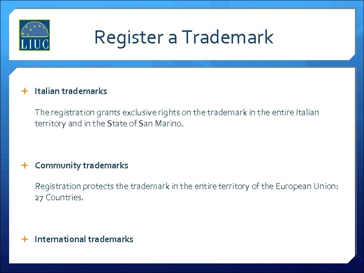Register a Trademark Italian trademarks The registration grants exclusive rights on the trademark in