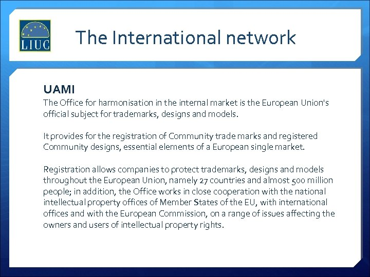 The International network UAMI The Office for harmonisation in the internal market is the