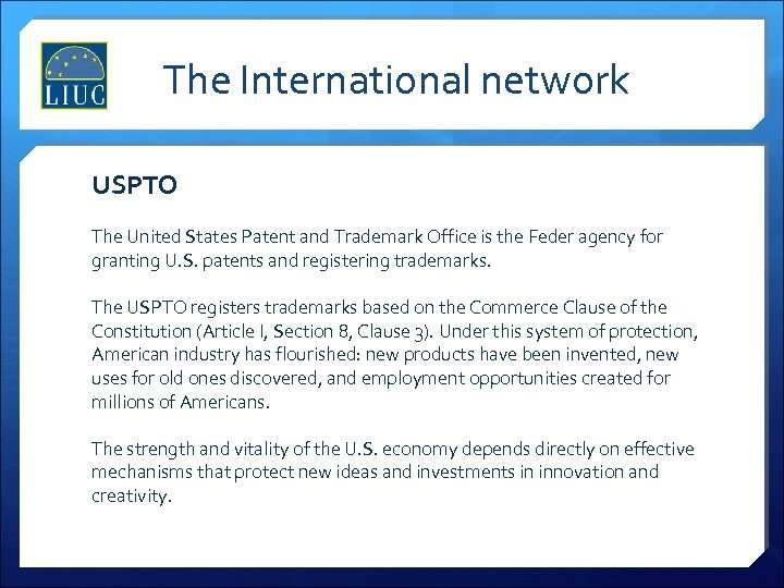 The International network USPTO The United States Patent and Trademark Office is the Feder