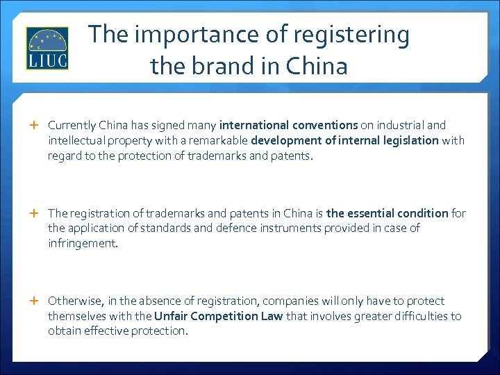 The importance of registering the brand in China Currently China has signed many international