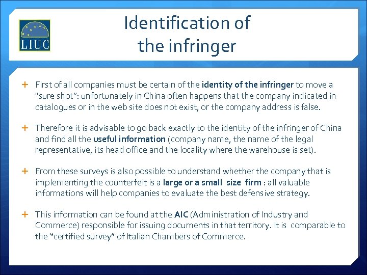 Identification of the infringer First of all companies must be certain of the identity