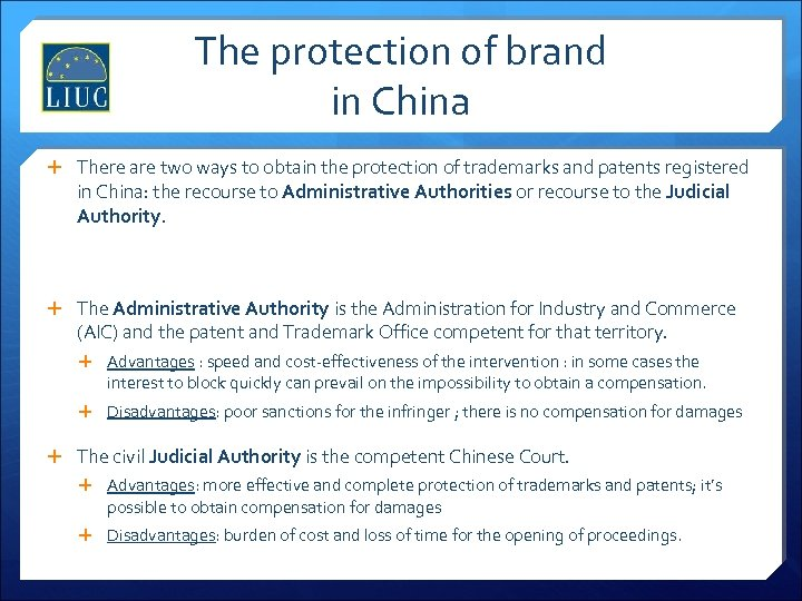 The protection of brand in China There are two ways to obtain the protection