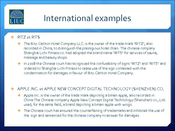 International examples RITZ vs RITS The Ritz-Carlton Hotel Company LLC. is the owner of