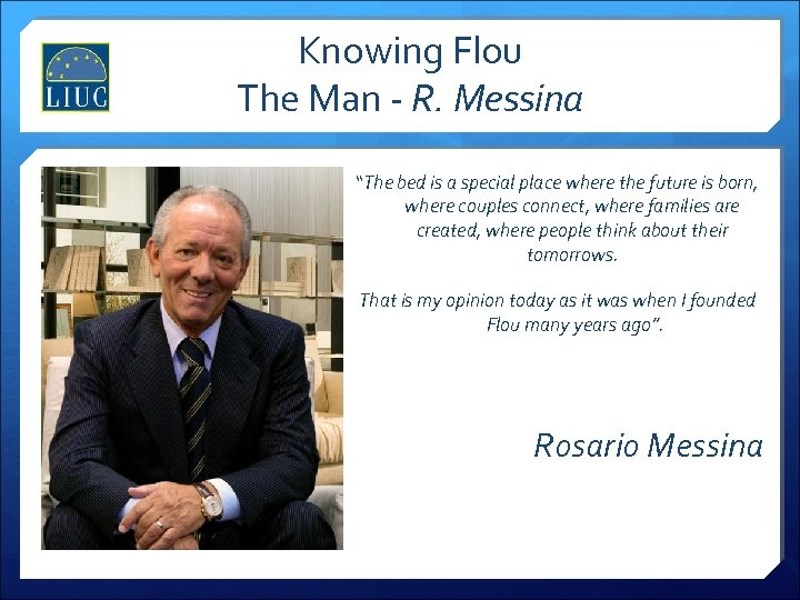 "Knowing Flou The Man - R. Messina ""The bed is a special place where"
