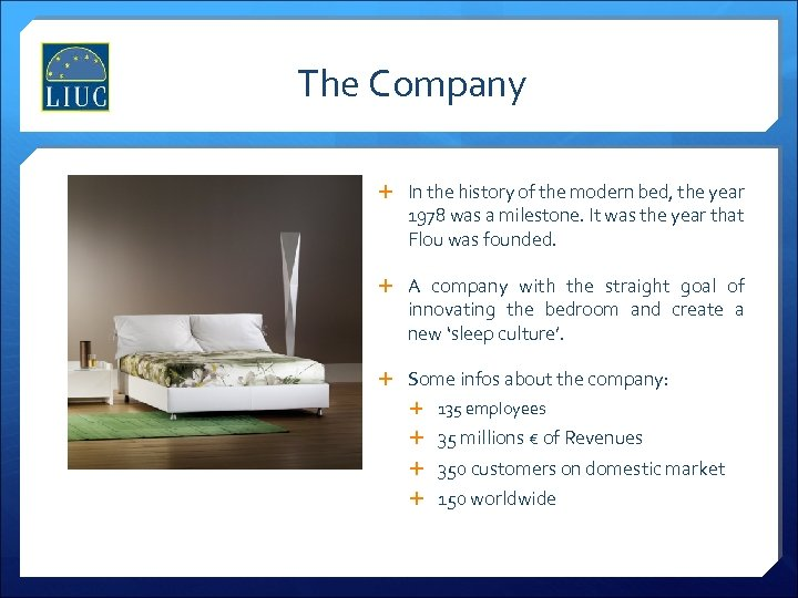 The Company In the history of the modern bed, the year 1978 was a