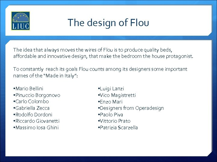 The design of Flou The idea that always moves the wires of Flou is