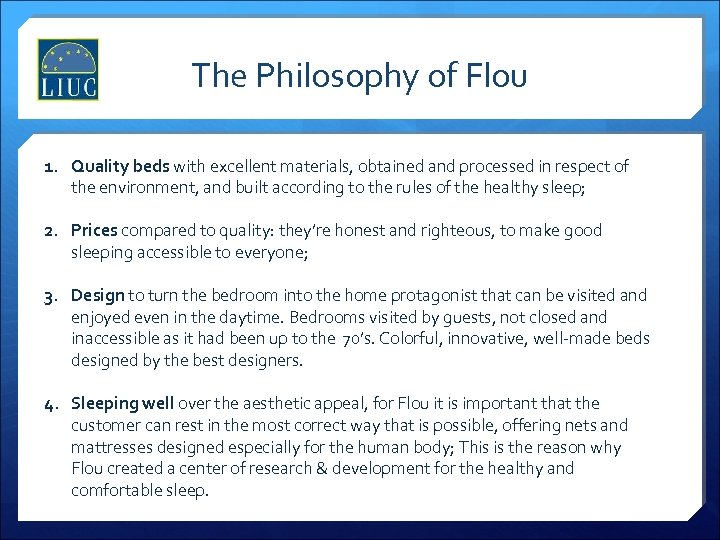 The Philosophy of Flou 1. Quality beds with excellent materials, obtained and processed in