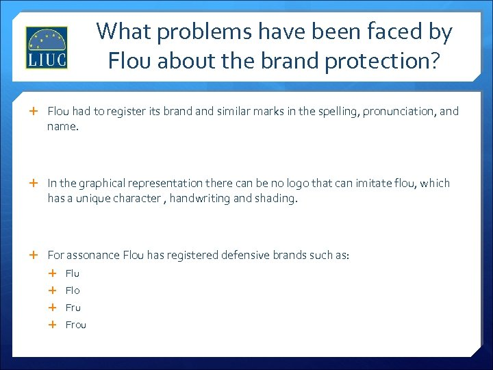 What problems have been faced by Flou about the brand protection? Flou had to