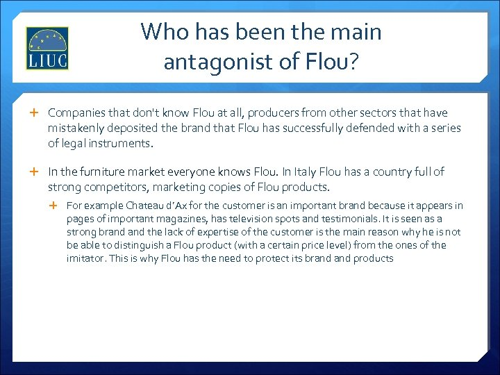 Who has been the main antagonist of Flou? Companies that don't know Flou at