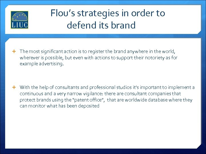 Flou's strategies in order to defend its brand The most significant action is to