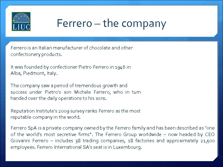 Ferrero – the company Ferrero is an Italian manufacturer of chocolate and other confectionery
