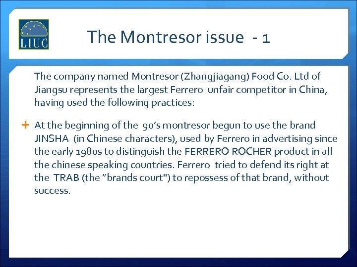 The Montresor issue - 1 The company named Montresor (Zhangjiagang) Food Co. Ltd of