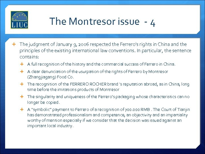 The Montresor issue - 4 The judgment of January 9, 2006 respected the Ferrero's