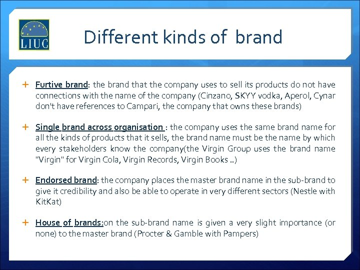 Different kinds of brand Furtive brand: the brand that the company uses to sell