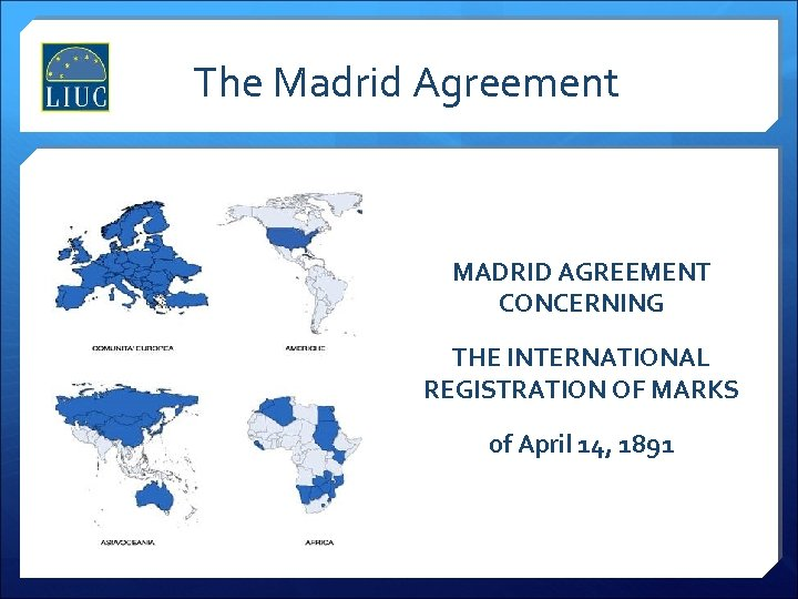 The Madrid Agreement MADRID AGREEMENT CONCERNING THE INTERNATIONAL REGISTRATION OF MARKS of April 14,
