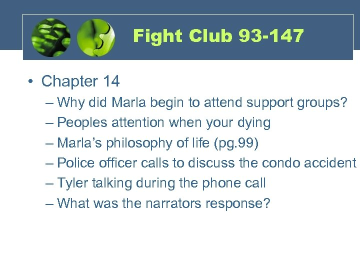 Fight Club 93 -147 • Chapter 14 – Why did Marla begin to attend