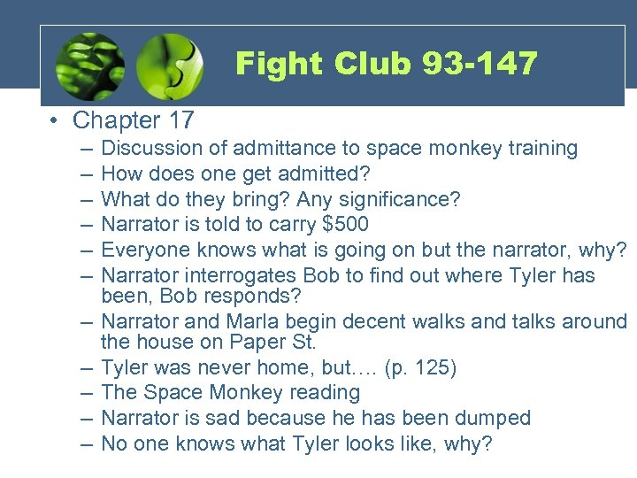 Fight Club 93 -147 • Chapter 17 – – – Discussion of admittance to