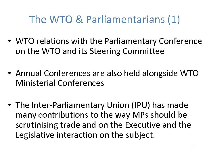 The WTO & Parliamentarians (1) • WTO relations with the Parliamentary Conference on the