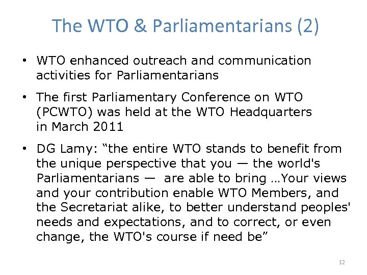 The WTO & Parliamentarians (2) • WTO enhanced outreach and communication activities for Parliamentarians