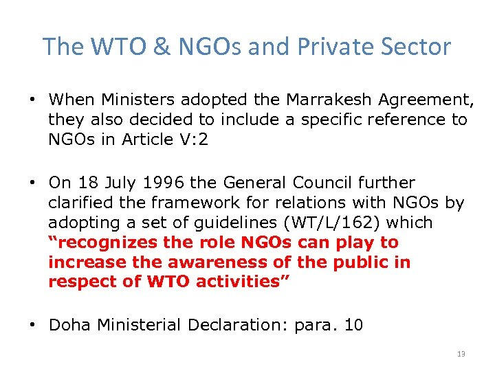 The WTO & NGOs and Private Sector • When Ministers adopted the Marrakesh Agreement,