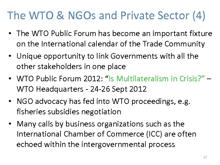 The WTO & NGOs and Private Sector (4) • The WTO Public Forum has