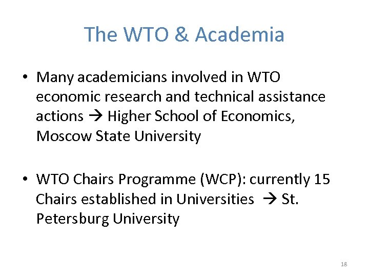 The WTO & Academia • Many academicians involved in WTO economic research and technical