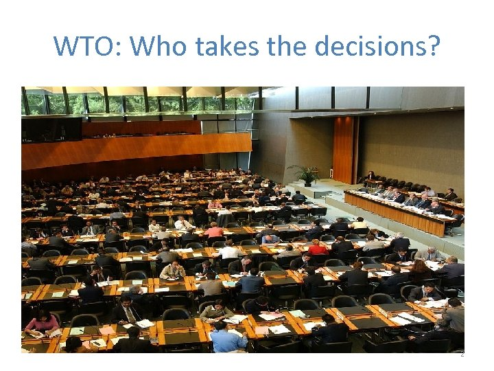WTO: Who takes the decisions? 2