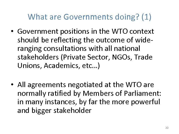 What are Governments doing? (1) • Government positions in the WTO context should be