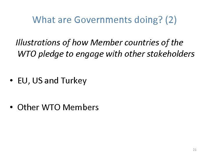 What are Governments doing? (2) Illustrations of how Member countries of the WTO pledge