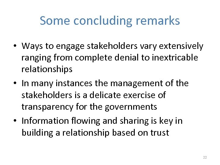 Some concluding remarks • Ways to engage stakeholders vary extensively ranging from complete denial