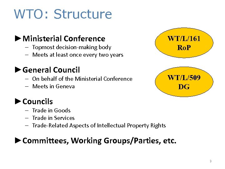 WTO: Structure ►Ministerial Conference – Topmost decision-making body – Meets at least once every