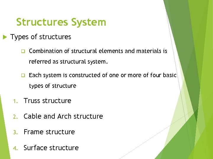 Structures System Types of structures q Combination of structural elements and materials is referred