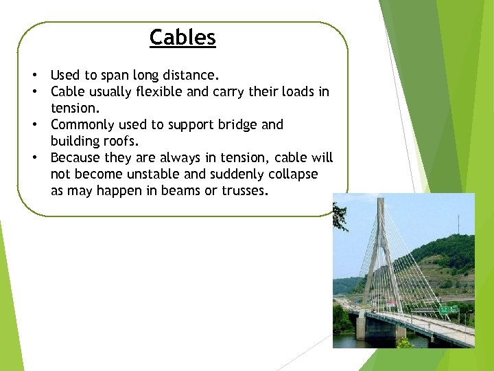 Cables • Used to span long distance. • Cable usually flexible and carry their