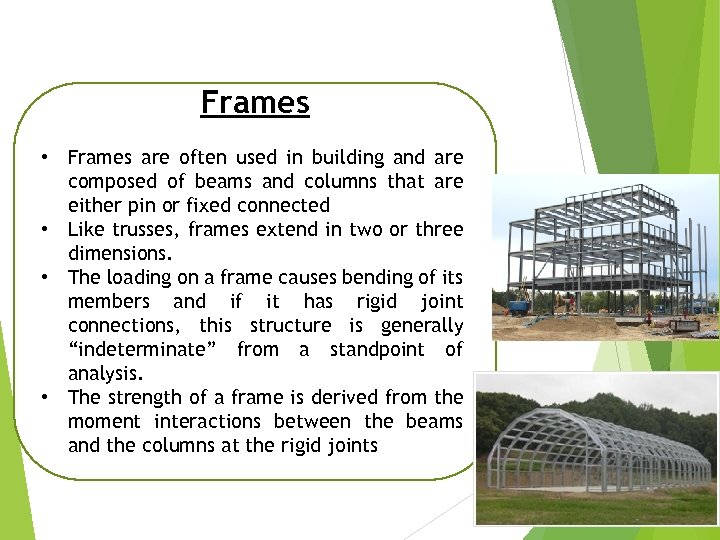 Frames • Frames are often used in building and are composed of beams and