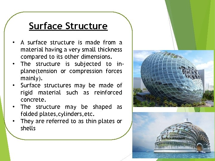 Surface Structure • A surface structure is made from a material having a very