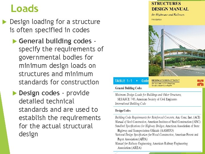Loads Design loading for a structure is often specified in codes General building codes